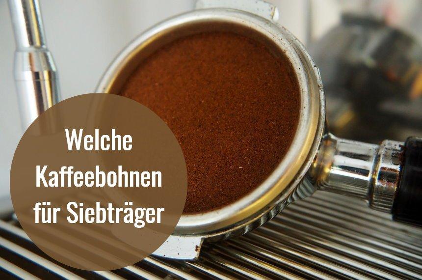 kaffeebohnen fuer siebtraeger