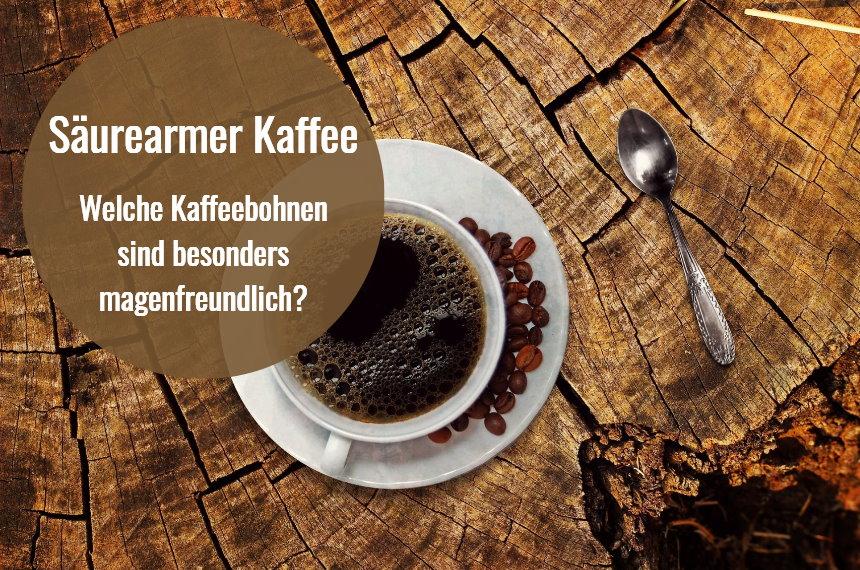 saeurearmer kaffee magenfreundlich