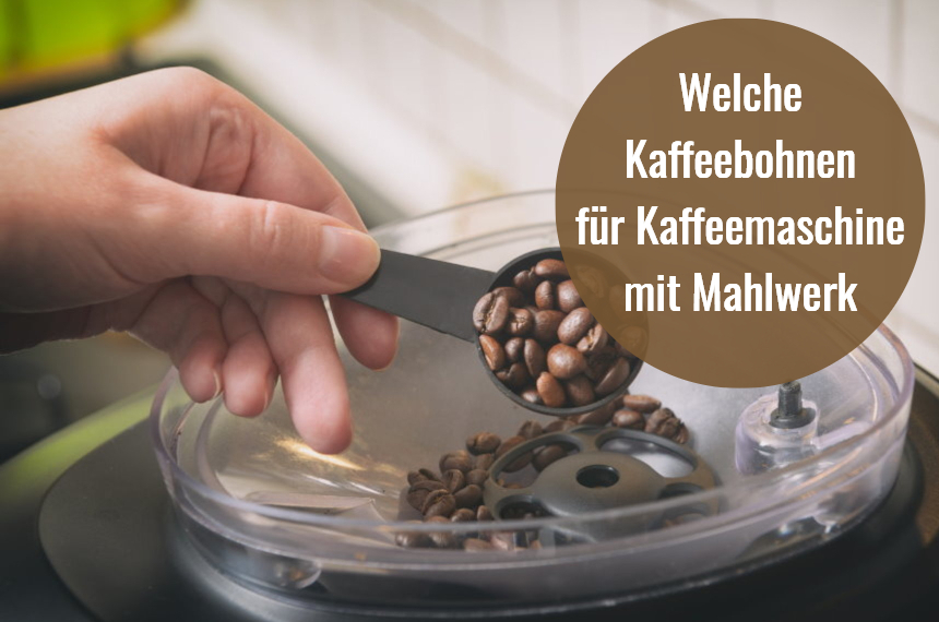 kaffeebohnen fuer kaffeemaschine mit mahlwerk
