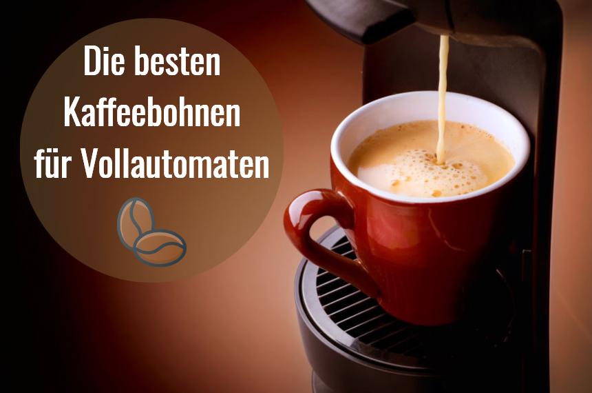 kaffeebohnen fuer vollautomaten