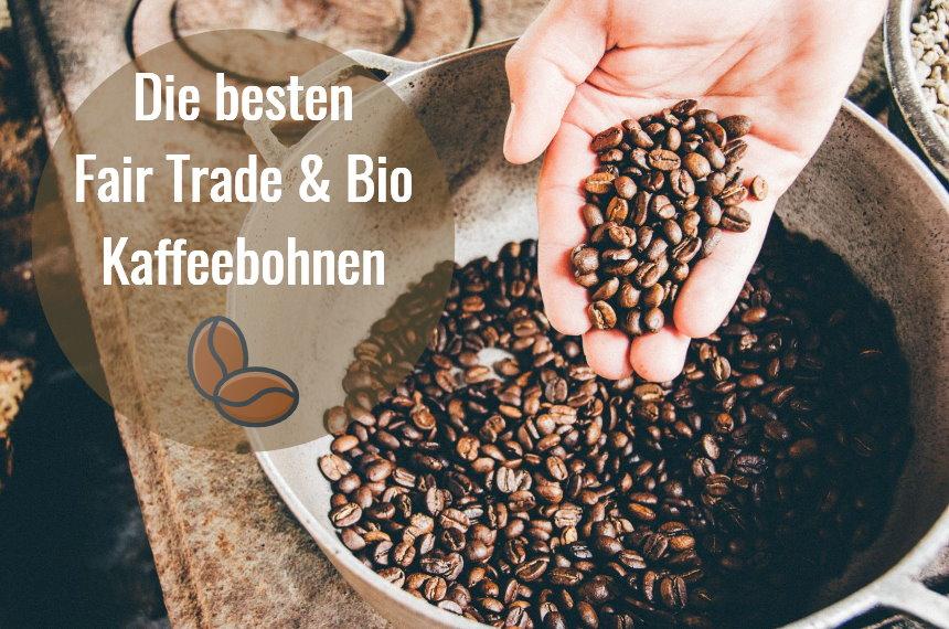 beste bio kaffeebohnen fair trade kaffeebohnen
