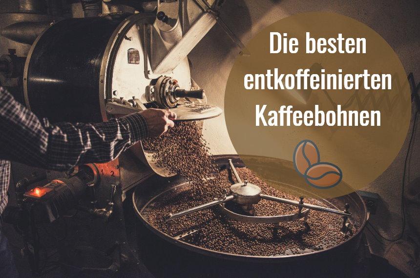 beste entkoffeinierte kaffeebohnen espressobohnen