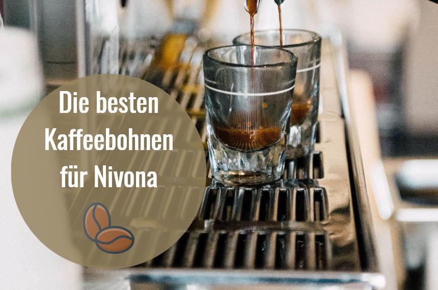 beste kaffeebohnen fuer nivona